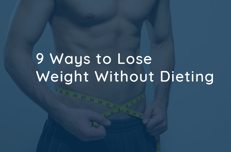 9 Ways to Lose Weight without Dieting