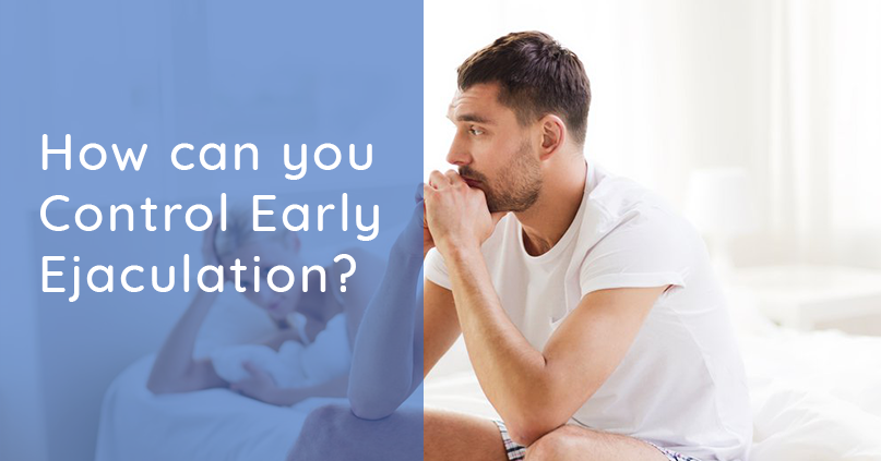 How to Control Early Ejaculations